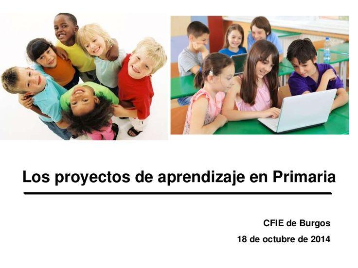 Los proyectos de aprendizaje en Primaria by Ana Basterra via slideshare