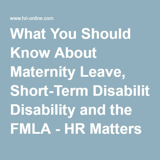 What You Should Know About Maternity Leave, Short-Term Disability and the FMLA - HR Matters