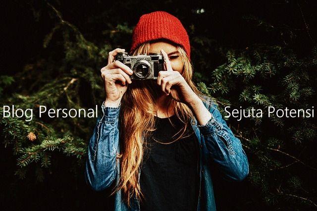 Blog Personal Dengan Sejuta Potensi