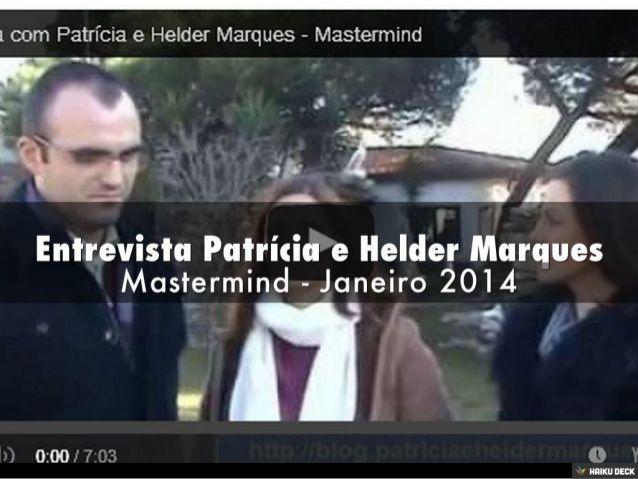 http://www.slideshare.net/PatriciaEHelderMarques/entrevista-patrcia-e-helder-marques