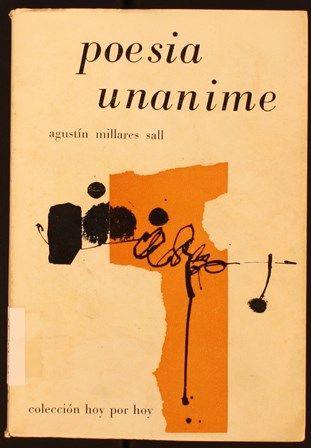 Poesía unánime : 1944-1966 / Agustín Millares Sall ; antología realizada por Manuel González Barrera. 1967. http://absysnetweb.bbtk.ull.es/cgi-bin/abnetopac01?TITN=226256