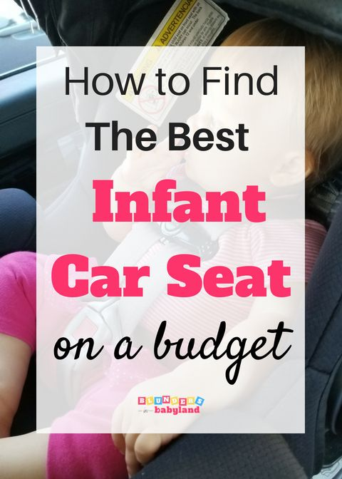 The Best Infant Car Seats 2018 For Under 300 Baby Gear And Baby