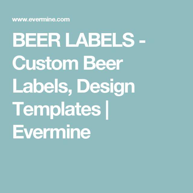 BEER LABELS - Custom Beer Labels, Design Templates   Evermine