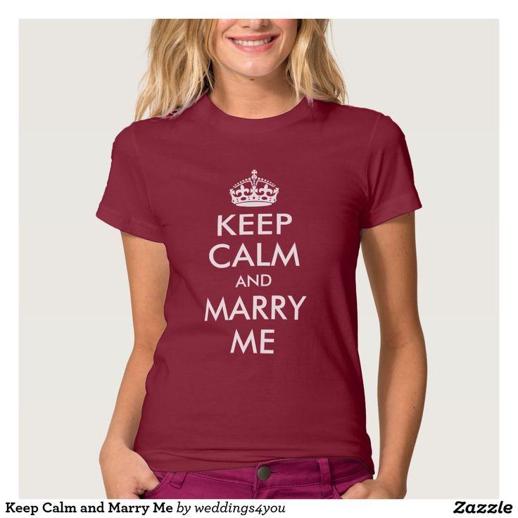 Keep Calm and Marry Me Shirt