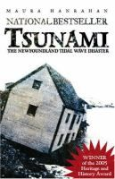 Tsunami: The Newfoundland Tidal Wave Disaster by Maura Hanrahan Review at: http://cdnbookworm.blogspot.ca/2007/06/vacation-reads.html