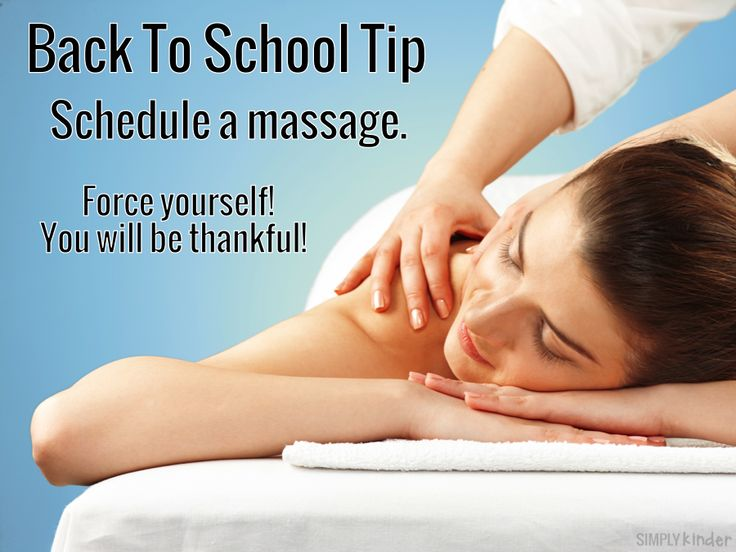 Back to School Tips from Real Teachers:  Schedule a massage!  You will be thankful!