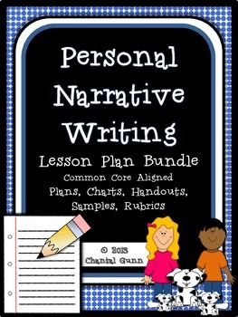 writing a personal narrative lesson plan Writing a personal narrative once you finish prewriting, you are ready to tell your story in writing these activities will help you hook the reader's attention at.