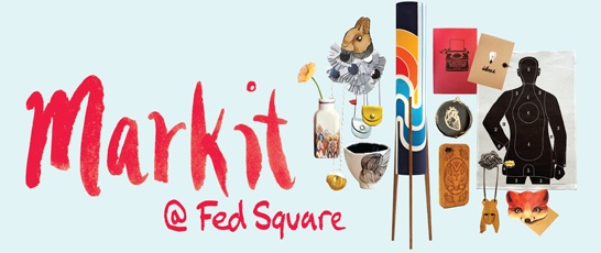 Markit@FedSquare 25 Nov 2012  $450 (single stall) Apply by Mon 17 Sept.