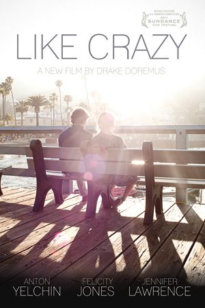"""Like Crazy."" Much better than I expected. Loveee Felicity Jones - talented and beautiful! Also really great improvising. Depressing and unexpected ending."
