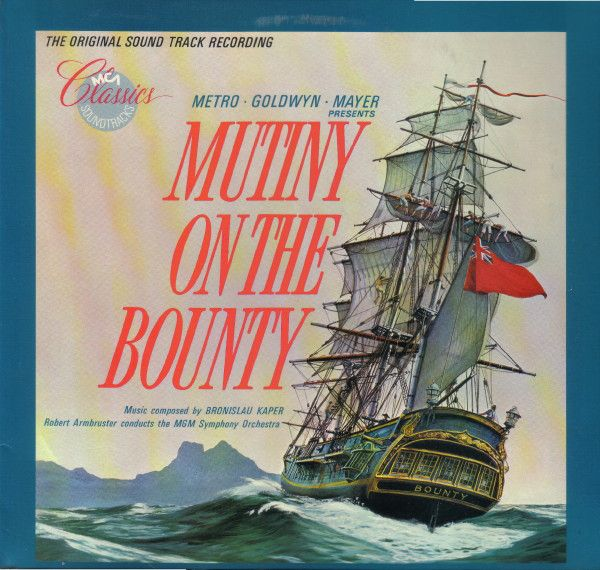 Bronislau Kaper* - Mutiny On The Bounty - The Original Soundtrack Recording: buy LP, Album at Discogs