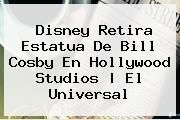 http://tecnoautos.com/wp-content/uploads/imagenes/tendencias/thumbs/disney-retira-estatua-de-bill-cosby-en-hollywood-studios-el-universal.jpg Bill Cosby. Disney retira estatua de Bill Cosby en Hollywood Studios | El Universal, Enlaces, Imágenes, Videos y Tweets - http://tecnoautos.com/actualidad/bill-cosby-disney-retira-estatua-de-bill-cosby-en-hollywood-studios-el-universal/