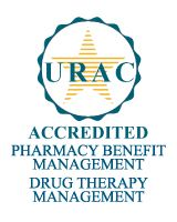 URAC Accredited - Pharmacy Benefit Management - Drug Therapy Management