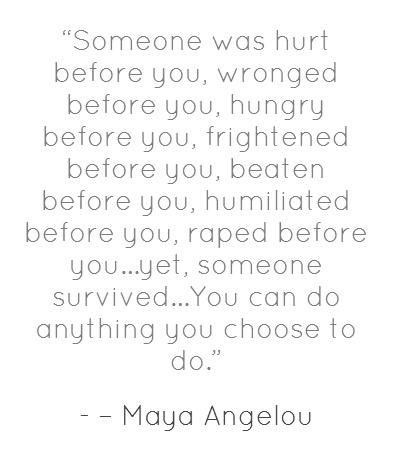 I really enjoy Maya AngelouMaya Angelou, Quotes Sayings Words Lyr, Enjoy Maya, Someone Survival, Suffering Smaller