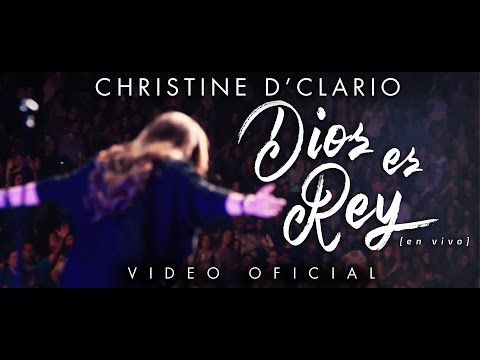 Christine D'Clario | Dios Es Rey | En Vivo - YouTube