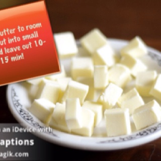 Need butter at room temp, no problem.  Cut into cubes and leave out while you do your other prep. 10-15min.: Rooms Temp