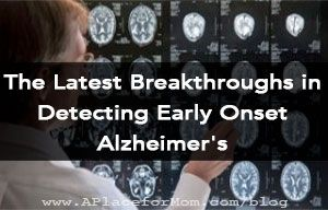 Early-onset Alzheimer's disease affects more than 200,000 people in the United States, many of them in their 40s and 50s. Fortunately, recent breakthroughs have uncovered risk factors for this form of dementia and identified new methods for early detection and treatment.