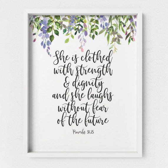 Scripture Wall Art Proverbs 31 25 She Is Clothed With Etsy Scripture Wall Art Scriptures Wall Bible Verse Prints
