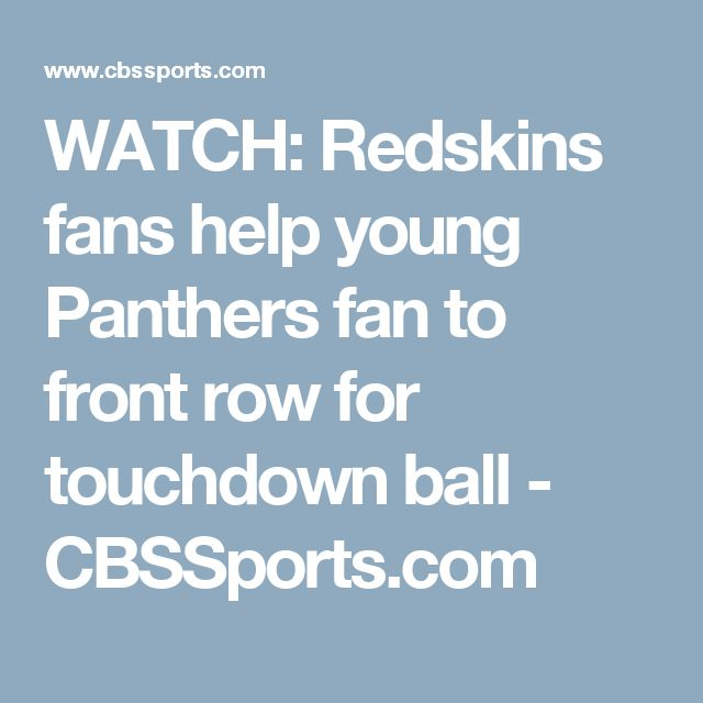 WATCH: Redskins fans help young Panthers fan to front row for touchdown ball - CBSSports.com
