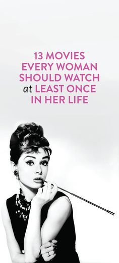13 Movies Every Woman Should Watch At Least Once In Her Life  .ambassador