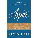 Aspire: Discovering Your Purpose Through the Power of Words (Hardcover)By Kevin Hall