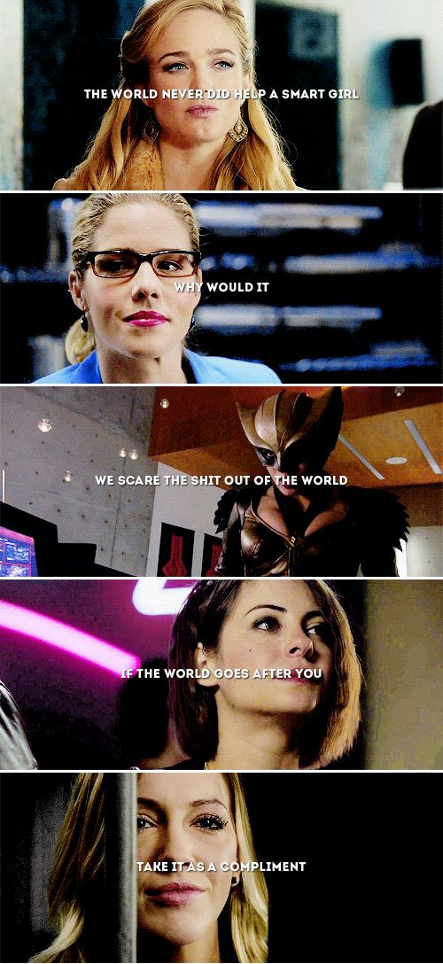 the world never did help a smart girl, why would it? we scare the shit out of the world. #lot #arrow #flash