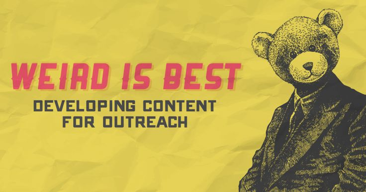 Weird is best – Developing content for outreach  http://jbh.co.uk/blog/content+for+outreach