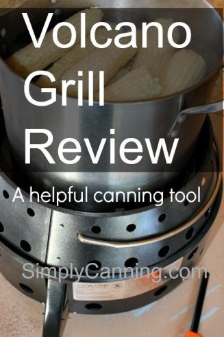 The volcano stove or grill works great for outdoor canning.