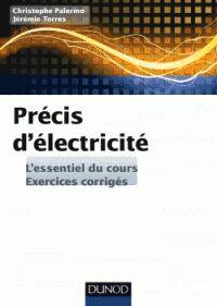 Christophe Palermo et Jérémie Torres - Précis d'électricité. -