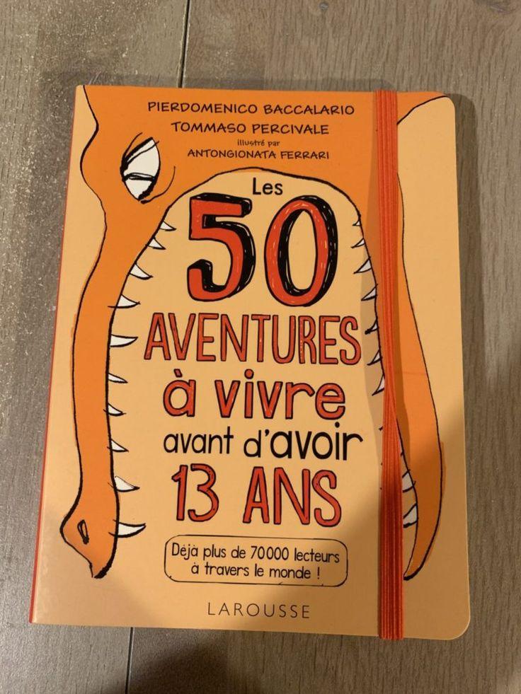 50 aventures à vivre avant d'avoir 13 ans : un livre pour des ados débrouillards et créatifs ! – Ado Zen