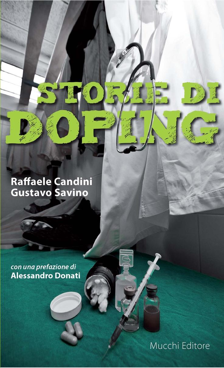 """""""Storie di doping"""" di Raffaele Candini e Gustavo Savino    Sei storie di persone comuni, sportivi non professionisti che hanno incontrato il doping per seguire il miraggio di una vittoria in una gara di provincia."""