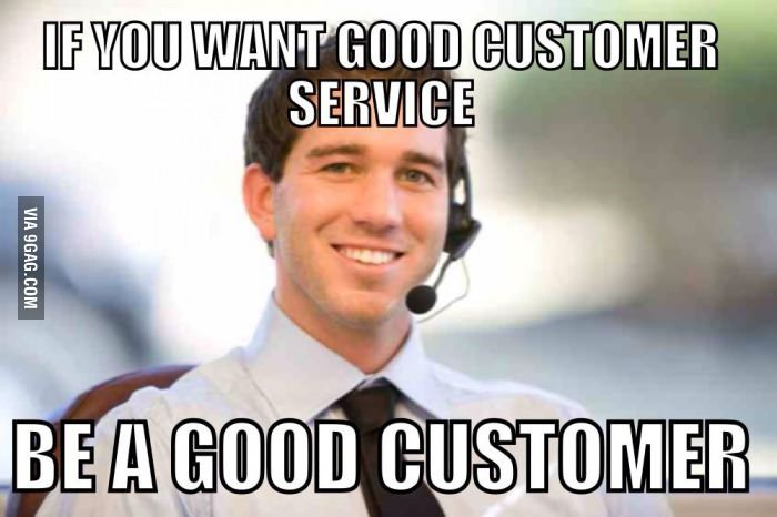 Something I've learned, being a customer service representative for a year