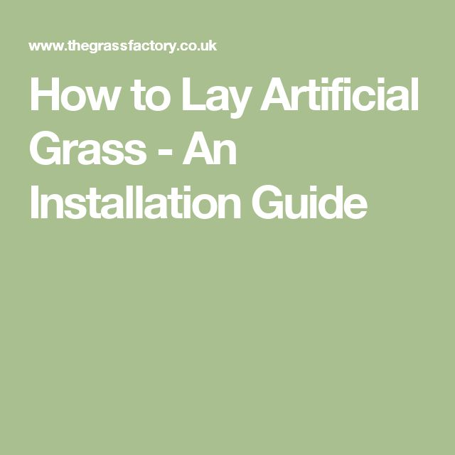 How to Lay Artificial Grass - An Installation Guide