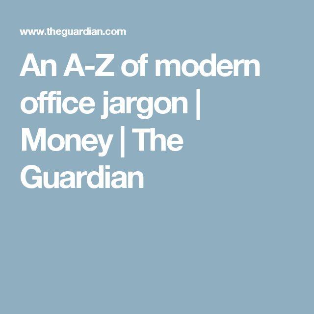 An A-Z of modern office jargon | Money | The Guardian