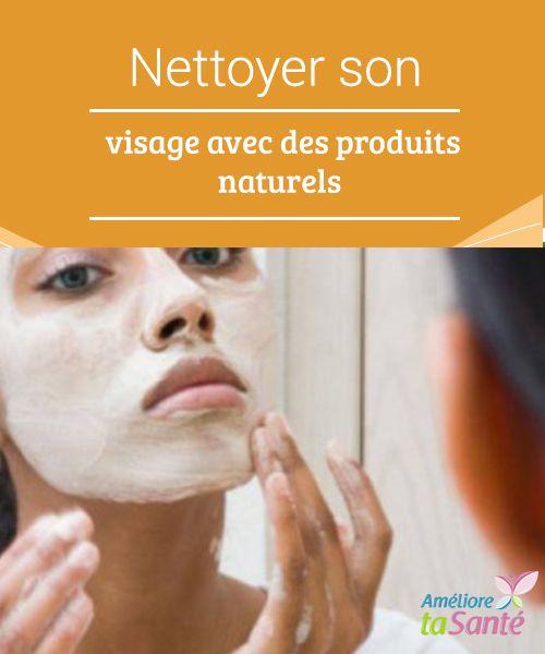Nettoyer son #visage avec des produits naturels   Pour nettoyer son visage et #purifier sa peau tout en douceur, rien de tel que des produits #naturels et des #recettes maison !