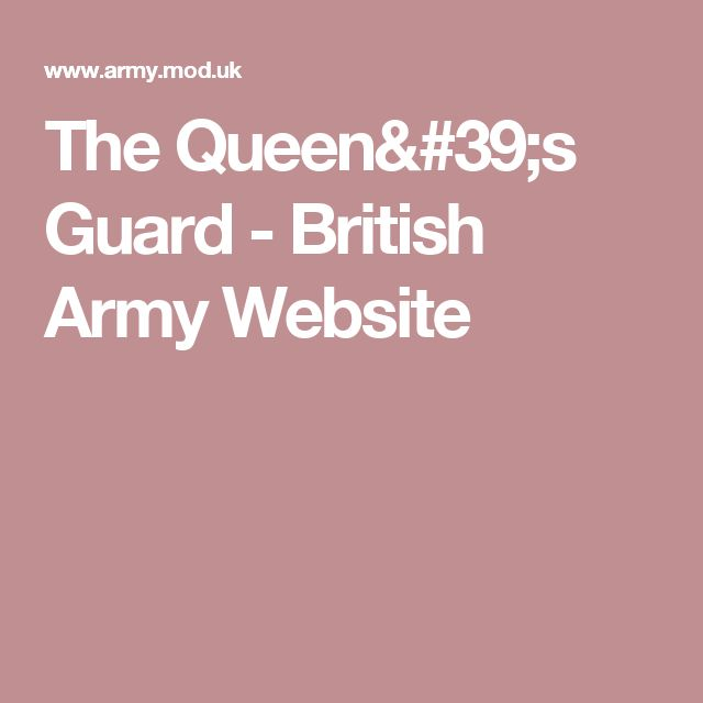 The Queen's Guard - British Army Website