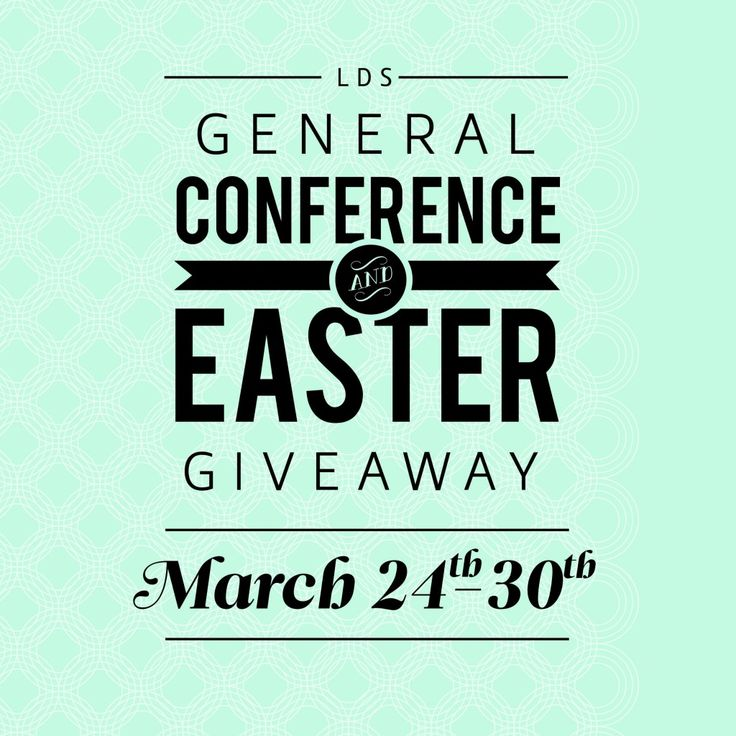 LDS General Conference & Easter Giveaway over $500 in prizes!