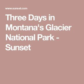 Three Days in Montana's Glacier National Park - Sunset