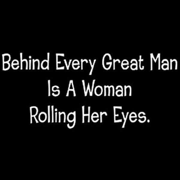 Funny Behind Every Great Man Woman Rolling Eyes Black Sleeveless T Shiirt s 2XL | eBay