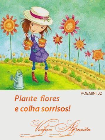<3 Plante flores e colha sorrisos.