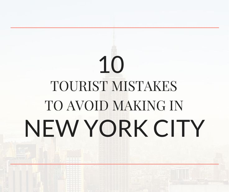 Visiting New York City for the first time? What NOT to do in NYC. Avoid these common tourist mistakes so you can enjoy the best things to do in the city.