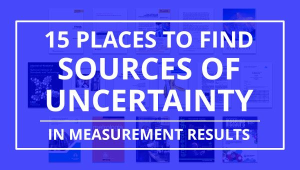 Calculate Uncertainty faster using these 15 resources to find contributors to measurement uncertainty.