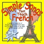 Simple Songs That Teach French: Songs for Teaching® Educational Childrens Music--- the website this is on has tons of music for ALL SCHOOL SUBJECTS, you can listen to samples and most lyrics are free