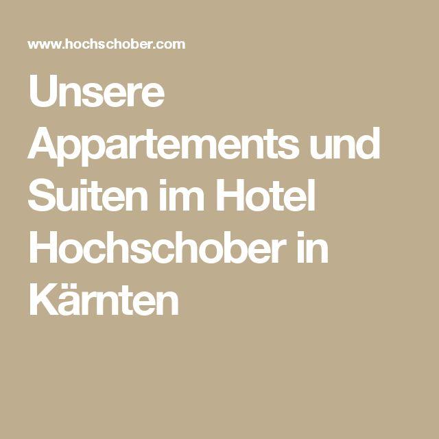 Unsere Appartements und Suiten im Hotel Hochschober in Kärnten