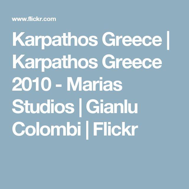Karpathos Greece | Karpathos Greece 2010 - Marias Studios | Gianlu Colombi | Flickr