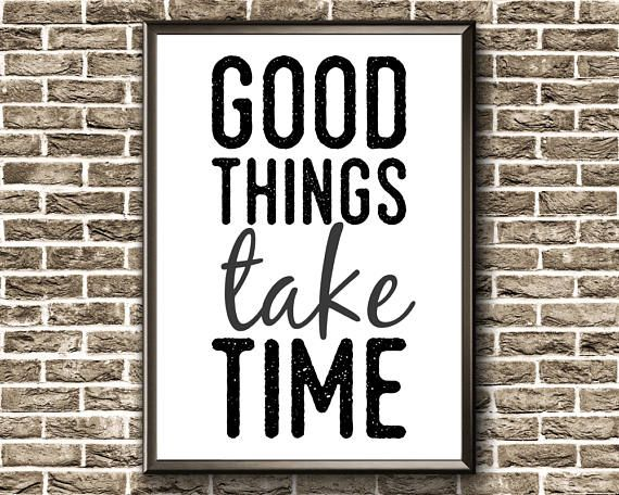 Motivational Poster  Good Things Take Time  Print