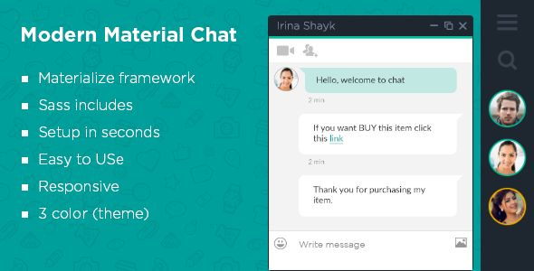 Material Modern Chat is based on HTML and CSS and is inspired by Hangouts's Chat Layout. If you have a working chat application or planning to make a new then it is for you.