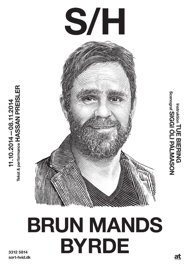Brun Mands Byrde / Brown Man's Burden. Co-production between Sort/Hvid and Aarhus Teater. Graphics Wrong Studio ©2014. #ss14 #sorthvidcph #sorthvid #hassanpreisler #poster #sorthvidposter #2014 #drawing #illustration #art #MartinMorck #graphic #design #blackandwhite #minimalistic #wrong #drama #theatre #basedonanovel #stageart