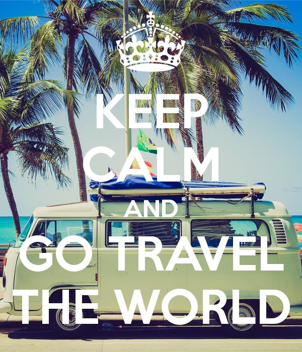 Keep Calm And Go Travel The World