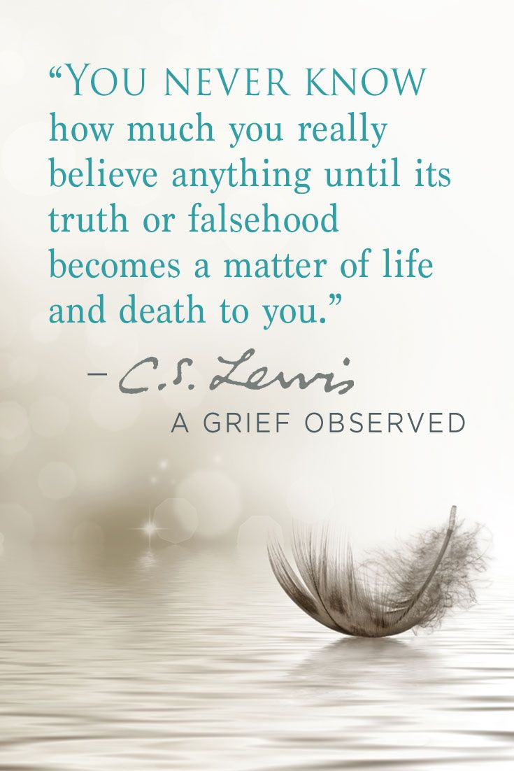 From A Grief Observed by C.S. Lewis