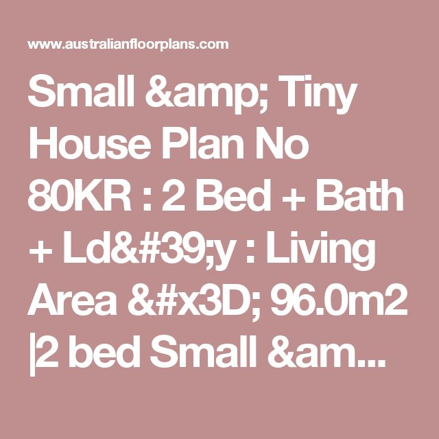 Small & Tiny House Plan No 80KR : 2 Bed + Bath + Ld'y : Living Area = 96.0m2 |2  bed Small & Tiny  Style House Plan| Small & Tiny  House Plan | latest House Plan| Small & Tiny   House Plan| House Plan Small & Tiny  |new Small & Tiny  House Plan| cheap  2  bed Small & Tiny  House Plan| 2  bed house plans Small & Tiny  Style | insurance |finance|construction finance|construction insurance| personal insurance